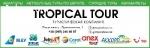 """""""TROPICAL TOUR"""""""